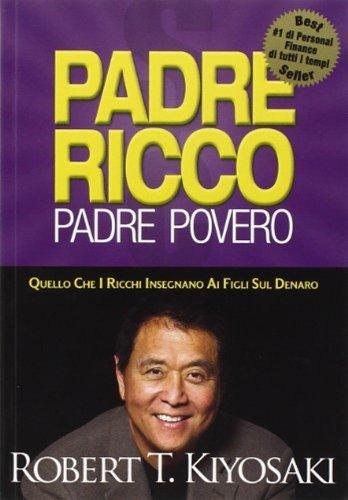 Book Cover: Padre ricco padre povero: Quello che i ricchi insegnano ai figli sul denaro