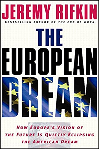 Book Cover: The European dream : how Europe's vision of the future is quietly eclipsing the American dream