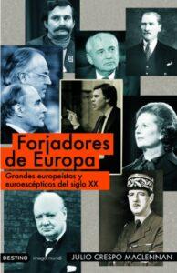Book Cover: Forjadores de Europa : grandes europeístas y euroescépticos del siglo XX