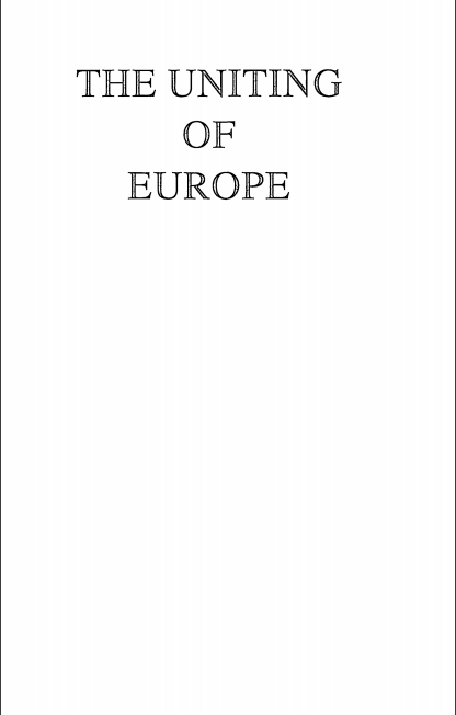 Book Cover: The uniting of Europe : political, social, and economical forces, 1950-1957