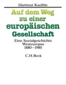 Book Cover: Auf dem Weg zu einer europäischen Gesellschaft : eine Sozialgeschichte Westeuropas, 1880-1980