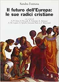 Book Cover: Il futuro dell'Europa : le sue radici cristiane